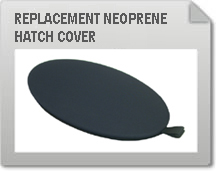 Replacement Neoprene Hatch Cover